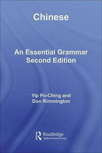 Chinese: An Essential Grammar - Po-Ching Yip,Don Rimmington - cover