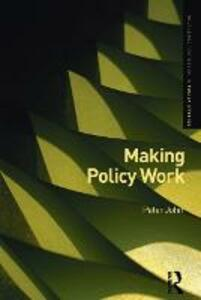 Making Policy Work - Peter John - cover