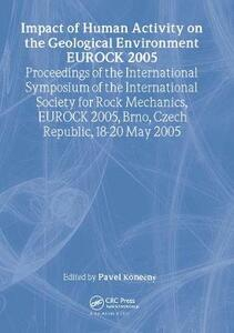 Impact of Human Activity on the Geological Environment EUROCK 2005: Proceedings of the International Symposium EUROCK 2005, 18-20 May 2005, Brno, Czech Republic - cover