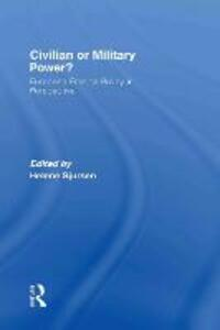 Civilian or Military Power?: European Foreign Policy in Perspective - cover