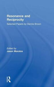 Resonance and Reciprocity: Selected Papers by Dennis Brown - cover
