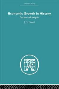 Economic Growth in History: Survey and Analysis - J. D. Gould - cover