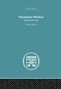 Population Malthus: His Life and Times - Patricia James - cover