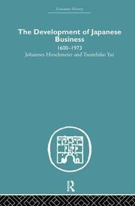 The Development of Japanese Business: 1600-1973 - Johannes Hirschmeier,Tusenehiko Yui - cover