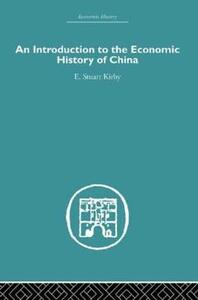 Introduction to the Economic History of China - Stuart Kirby - cover