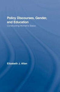 Policy Discourses, Gender, and Education: Constructing Women's Status - Elizabeth J. Allan - cover