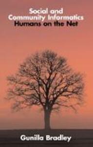 Social and Community Informatics: Humans on the Net - Gunilla Bradley - cover