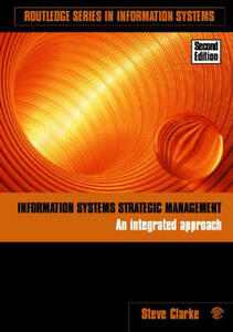 Information Systems Strategic Management: An Integrated Approach - Steve Clarke - cover