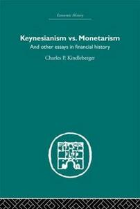 Keynesianism vs. Monetarism: And other essays in financial history - cover