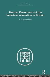 Human Documents of the Industrial Revolution In Britain - E. Royston Pike - cover