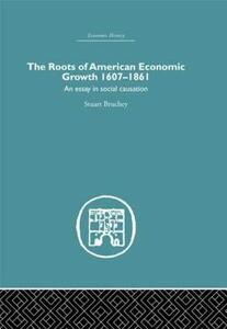 Roots of American Economic Growth 1607-1861: An Essay on Social Causation - Stuart Bruchey - cover