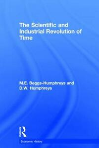 The Scientific and Industrial Revolution of Time - M. E. Beggs Humpreys,D. W. Humphreys - cover