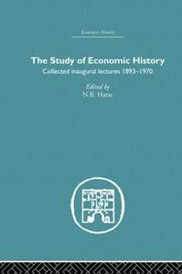 The Study of Economic History: Collected Inaugural Lectures 1893-1970 - N. B. Harte - cover