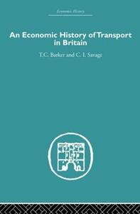 Economic History of Transport in Britain - Christopher Savage,T. C. Barker - cover