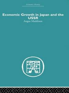 Economic Growth in Japan and the USSR - Angus Maddison - cover