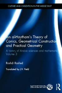 Libro in inglese Ibn Al-Haytham's Theory of Conics, Geometrical Constructions and Practical Geometry: A History of Arabic Sciences and Mathematics Volume 3  - Roshdi Rashed