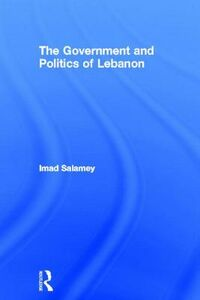 Libro in inglese The Government and Politics of Lebanon  - Imad Salamey