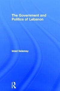 Foto Cover di The Government and Politics of Lebanon, Libri inglese di Imad Salamey, edito da Taylor & Francis Ltd