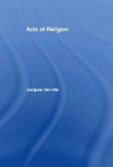 Acts of Religion - Jacques Derrida - cover