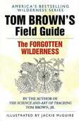 Libro in inglese The Forgotten Wilderness: Tom Brown's Field Guide Tom Brown
