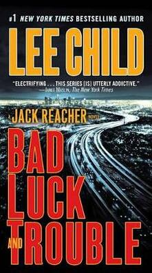 Bad Luck and Trouble: A Jack Reacher Novel - Lee Child - cover