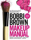 Libro in inglese Bobbi Brown Makeup Manual: For Everyone from Beginner to Pro Bobbi Brown