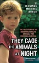 They Cage the Animals at