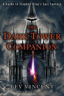 The Dark Tower Companion: A Guide to Stephen King's Epic Fantasy - Bev Vincent - cover