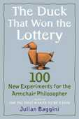Libro in inglese The Duck That Won the Lottery: 100 New Experiments for the Armchair Philosopher Julian Baggini