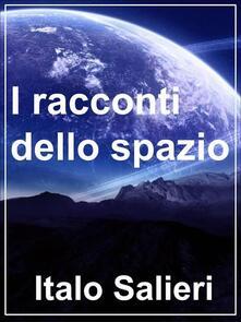 I racconti dello spazio - Italo Salieri - ebook