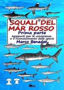 Squali del Mar Rosso 1a Parte - Marco Benedet - ebook