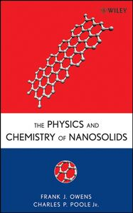 Libro inglese The Physics and Chemistry of Nanosolids Frank J. Owens , Charles P. Poole