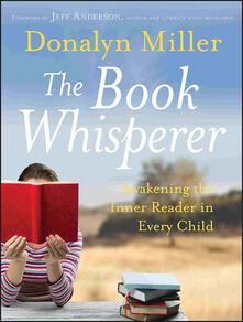 The Book Whisperer: Awakening the Inner Reader in Every Child - Donalyn Miller - cover