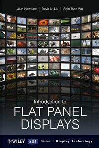 Libro inglese Introduction to Flat Panel Displays Jiun-Haw Lee , David N. Liu , Shin-Tson Wu