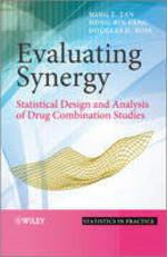 Evaluating Synergy: Statistical Design and Analysis of Drug Combination Studies