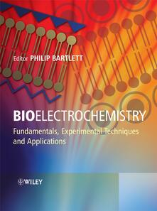Bioelectrochemistry: Fundamentals, Experimental Techniques and Applications - Philip N. Bartlett - cover