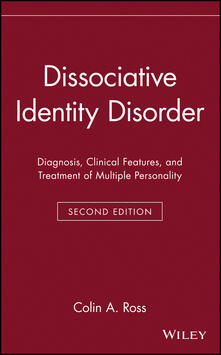Dissociative Identity Disorder: Diagnosis, Clinical Features, and Treatment of Multiple Personality - Colin A. Ross - cover