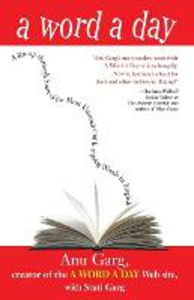 Libro inglese A Word a Day: A Romp Through Some of the Most Unusual and Intriguing Words in English Anu Garg , Suti Garg