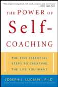 Libro in inglese The Power of Self-coaching: The Five Essential Steps to Creating the Life You Want Joseph J. Luciani