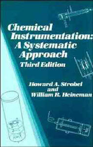 Chemical Instrumentation: A Systematic Approach - Howard A. Strobel,William R. Heineman - cover