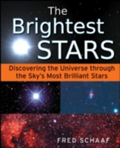 The Brightest Stars: Discovering the Universe Through the Sky's Most Brilliant Stars - Fred Schaaf - cover