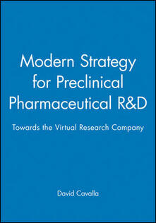 Modern Strategy for Preclinical Pharmaceutical R&D: Towards the Virtual Research Company - David Cavalla - cover