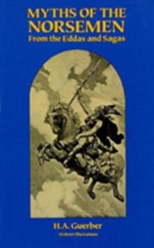 Myths of the Norsemen: From the Eddas and Sagas - H. A. Guerber - cover
