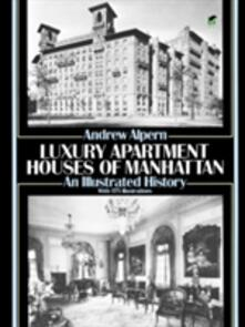 Luxury Apartment Houses of Manhattan: An Illustrated History: An Illustrated History - Andrew Alpern - cover