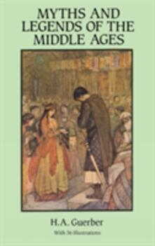 Myths of the Middle Ages - H. A. Guerber - cover