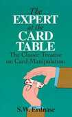 Libro in inglese The Expert at the Card Table: Classic Treatise on Card Manipulation S. W. Erdnase