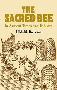 The Sacred Bee in Ancient Times and Folklore - Hilda M. Ransome - cover