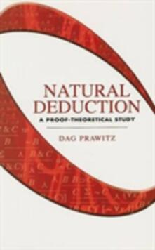 Natural Deduction: A Proof-Theoretical Study - Dag Prawitz - cover