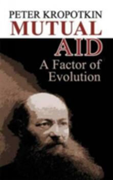 Mutual Aid: A Factor of Evolution - Peter Kropotkin - cover