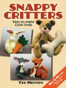 Libro in inglese Snappy Critters: Easy-to-Make Cloth Dolls  - Ted Menten